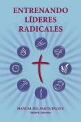 Entrenando Lideres Radicales [Spanish]
