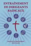 Training Radical Leaders - Participant - French Edition [FRE]