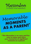 Memodoo Memorable Moments as a Parent