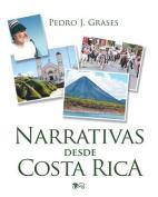 Narrativas Desde Costa Rica [Spanish]