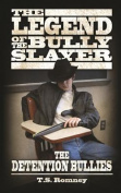 The Legend of the Bully Slayer