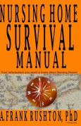 Nursing Home Survival Manual