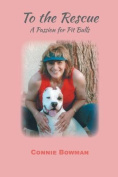 To the Rescue a Passion for Pit Bulls
