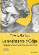 Le Renaissance D'Oedipe, Perspectives Traditionnelles Et Transgenerationnelles [FRE]