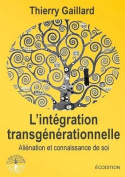 L'Integration Transgenerationnelle, Alienation Et Connaissance de Soi [FRE]