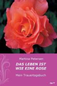 Das Leben Ist Wie Eine Rose [GER]