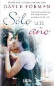 Solo un Ano = Just One Year [Spanish]