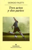 Tres Actos y Dos Partes  [Spanish]