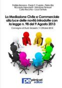 La Mediazione Civile E Commerciale Alla Luce Delle Novita Introdotte Con La Legge N. 98 del 9 Agosto 2013 [ITA]