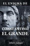 El Enigma de Constantino El Grande [Spanish]