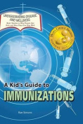 A Kid's Guide to Immunizations