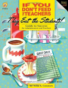 If You Don't Feed the Teachers They Eat the Students!