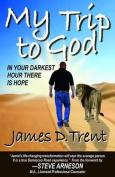 My Trip to God