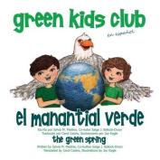 El Manantial Verde - The Green Spring [Spanish]