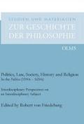 Politics, Law, Society, History & Religion in the Politica (1590s-1650s)