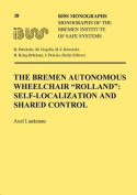 The Bremen Autonomous Wheelchair Rolland : Self-Localization and Shared Control