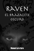 Raven: El Brazalete Oscuro [Spanish]