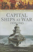 Capital Ships at War, 1939-1945