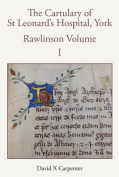 The Cartulary of St Leonard's Hospital, York Rawlinson Volume