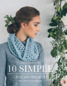 Sarah Hatton Knits - 10 Simple Crochet Projects