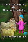 L'aventure magique de Charlie et Isabelle  [FRE]