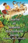 Charlie et Isabelle rencontrent Jacob  [FRE]
