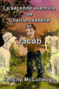 La seconde aventure de Charlie, Isabelle et Jacob  [FRE]