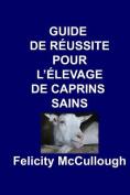 Guide de Reussite pour L'elevage de Caprins Sains  [FRE]