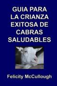 Guia para la crianza exitosa de cabras saludables  [Spanish]