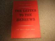 The Letter to the Hebrews by William Barclay
