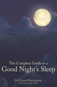 The Complete Guide to a Good Night's Sleep