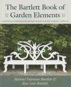 The Bartlett Book of Garden Elements
