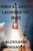 When Al Qaeda Launched the Nuke