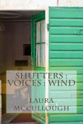 Shutters: Voices: Wind
