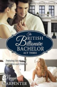 The British Billionaire Bachelor ACT III