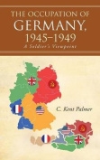 The Occupation of Germany, 1945-1949