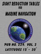 Sight Reduction Tables for Marine Navigation Volume 2
