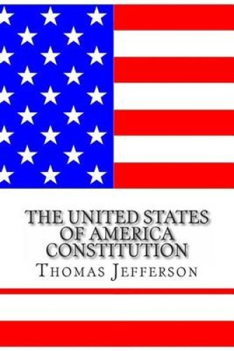united states constitution and thomas jefferson Somehow, thomas jefferson is part of the 2016 presidential campaign, at least for a few days here's a brief look at what jefferson's impact on the constitution was back in 1787.