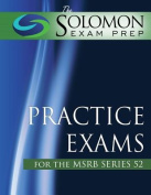 The Solomon Exam Prep Practice Exams for the Msrb Series 52