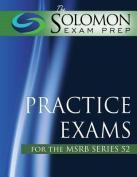 The Solomon Exam Prep Practice Exams for the Msrb Series 52