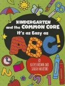 Kindergarten and the Common Core