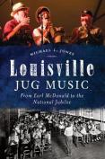 Louisville Jug Music