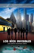 Los Rios Invisibles [Spanish]