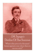 J.M. Synge - Deidre of the Sorrows
