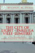 The City of Light - Paris (La Ville-Lumiere)