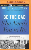 Be the Dad She Needs You to Be [Audio]