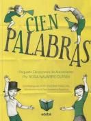 Cien Palabras Pequeno Diccionario de Autoridades [Spanish]