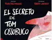 El Secreto de Tom Ossobuco [Spanish]