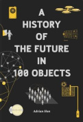 A History of the Future in 100 Objects