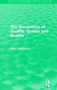 The Economics of Quality, Grades and Brands